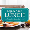Legacy Adult Lunch
