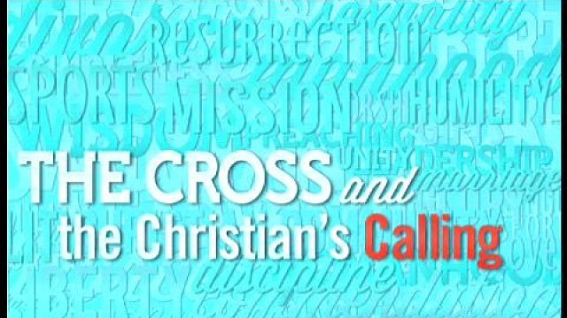 The Cross and the Christian's Calling