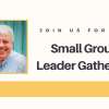 Small Group Leader Gathering